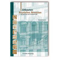 Richard Kastner: Altbauten. Beurteilen, Bewerten