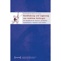 Joachim Huber, Karin von Lerber: Handhabung und Lagerung von mobilem Kulturgut