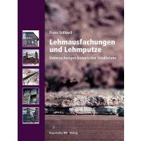 Franz Volhard: Lehmausfachungen und Lehmputze, 2010