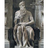 Claudia Echinger-Maurach: Michelangelos Grabmal für Papst Julius II.