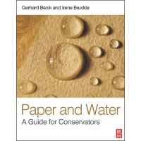 Gerhard Banik / Irene Brückle: Paper and Water: A Guide for Conservators