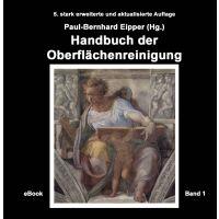 Paul-Bernhard Eipper (Hrsg.): Handbuch der Oberflächenreinigung, 5. Auflage - eBook Format, Band 1